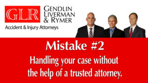 Mistake #2 Handling your case without the help of a trusted attorney GLR