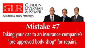 Mistake #7 Taking your car to an insurance companies pre approved body shop for repairs GLR