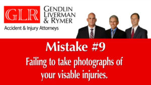 Mistake #9 Failing to take photographs of your visable injuries GLR